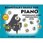 Beanstalk's Basics for Piano Performance Book Preparatory Level