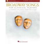 Broadway Songs for Classical Players Clarinet in B-Flat and Piano /Audio Access