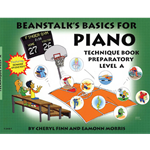 Beanstalk's Basics for Piano Technic Book Preparatory Level A