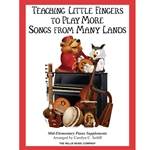 Teaching Little Fingers to Play Songs From Many Lands Mid-Elementary