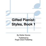 Gifted Pianist Styles: Book 1