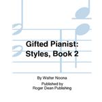 Gifted Pianist Styles: Book 2