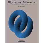 Rhythm and Movement: Applications of Dalcroze Eurhythmics